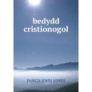 bedydd cristionogol PARCH JOHN JONES Books