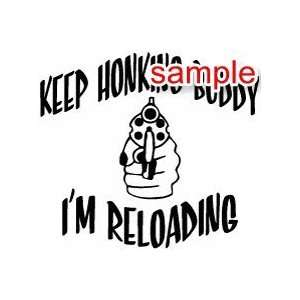 RANDOM KEEP HONKING IM RELOADING 10 WHITE VINYL DECAL