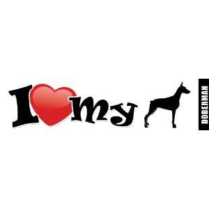 Dog Bumper Sticker/Decal   I love my Doberman Everything