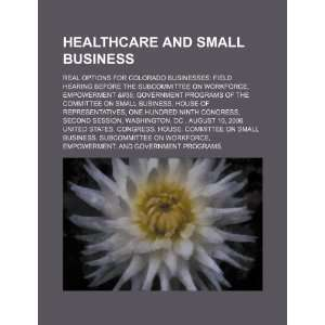 Healthcare and small business real options for Colorado