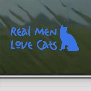 Real Men Love Cats Blue Decal Car Truck Window Blue