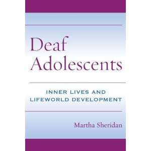 Deaf Adolescents Inner Lives and Lifeworld Development